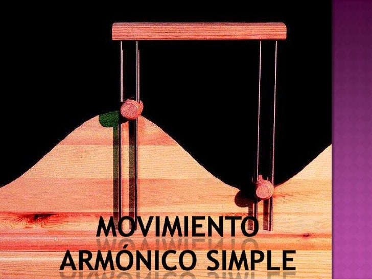 MOVIMIENTO ARMÓNICO SIMPLE <br />