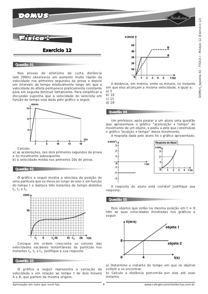 DOMUS_Apostila 02 - FÍSICA I - Módulo 12 (Exercício 12)                   Exercício 12 Questão 01   Nas provas de atletism...