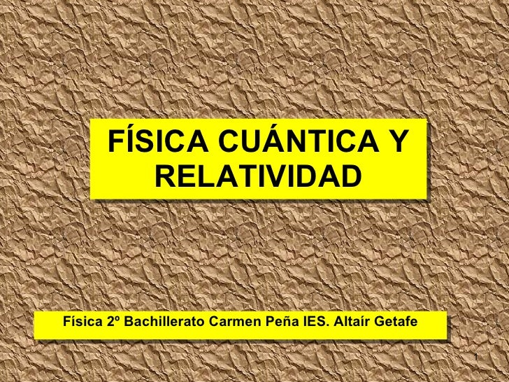 Fisicacuanticayrelatividad