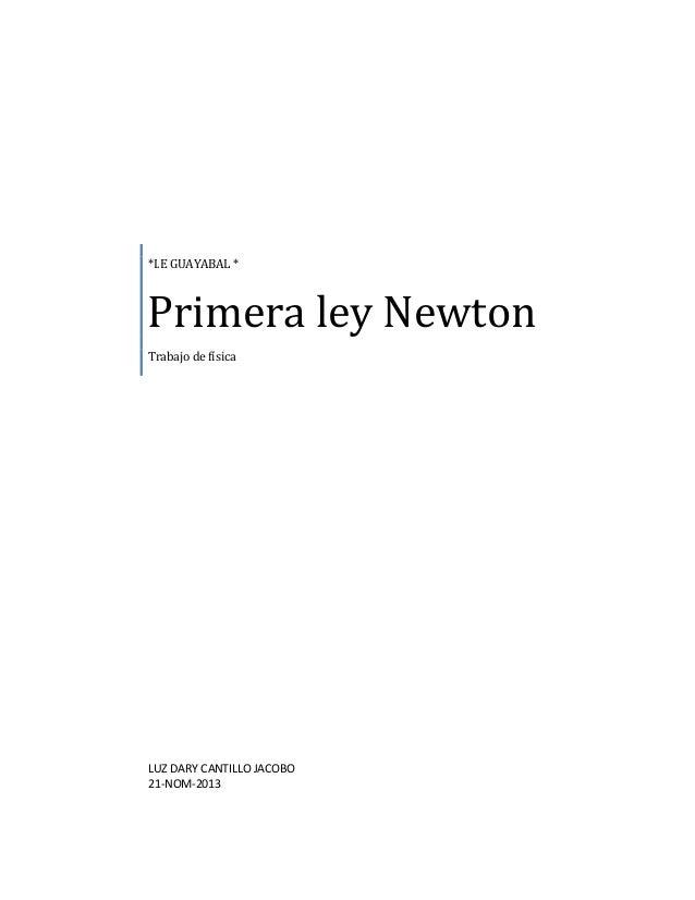 *I.E GUAYABAL *  Primera ley Newton Trabajo de física  LUZ DARY CANTILLO JACOBO 21-NOM-2013