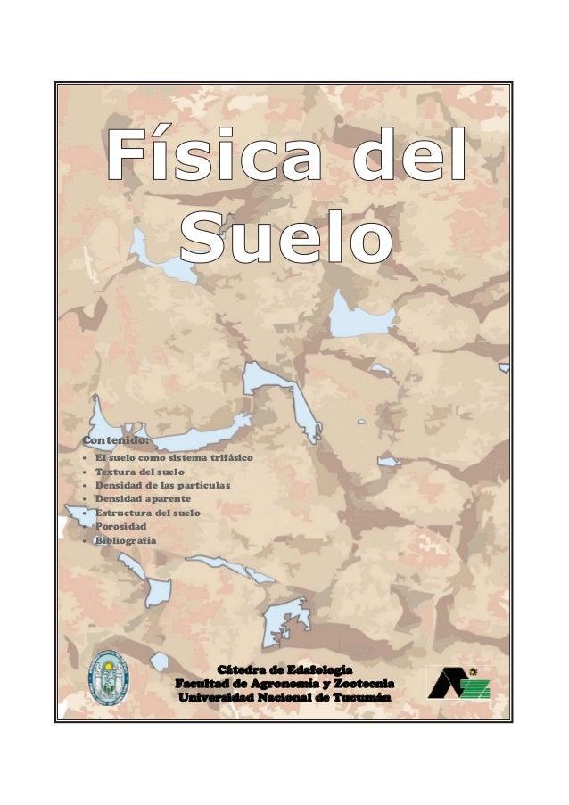 Física del Suelo Contenido: • • • • • • •  El suelo como sistema trifásico Textura del suelo Densidad de las partículas De...