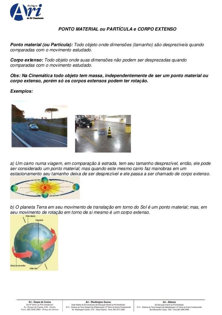 PONTO MATERIAL ou PARTÍCULA e CORPO EXTENSOPonto material (ou Partícula): Todo objeto onde dimensões (tamanho) são desprez...