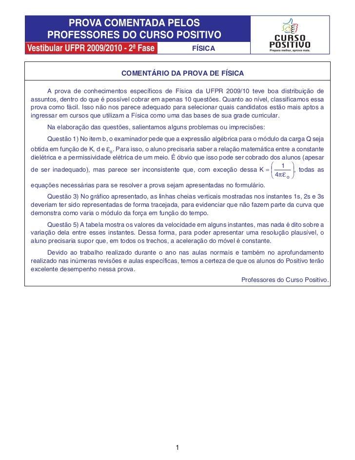 FÍSICA                                COMENTÁRIO DA PROVA DE FÍSICA      A prova de conhecimentos específicos de Física da...