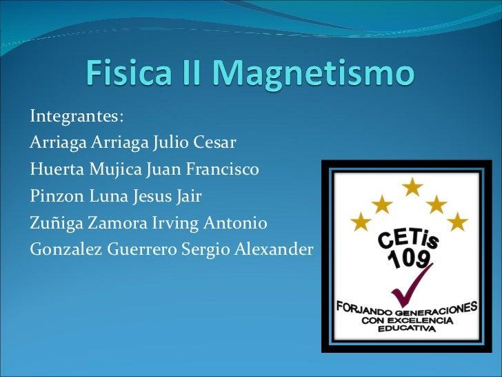 Integrantes:  Arriaga Arriaga Julio Cesar Huerta Mujica Juan Francisco Pinzon Luna Jesus Jair Zuñiga Zamora Irving Antonio...