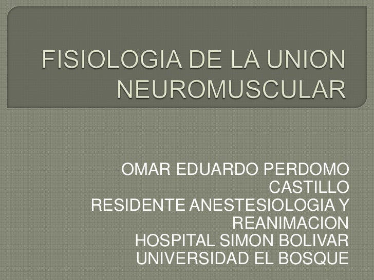 OMAR EDUARDO PERDOMO                  CASTILLORESIDENTE ANESTESIOLOGIA Y               REANIMACION    HOSPITAL SIMON BOLIV...