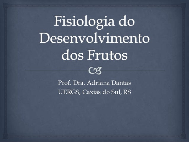 Prof. Dra. Adriana Dantas UERGS, Caxias do Sul, RS