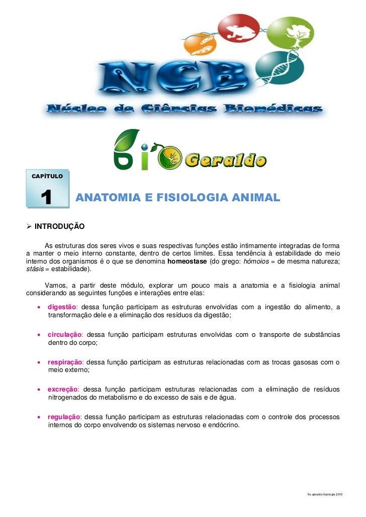 CAPÍTULO    1          ANATOMIA E FISIOLOGIA ANIMAL INTRODUÇÃO       As estruturas dos seres vivos e suas respectivas fun...