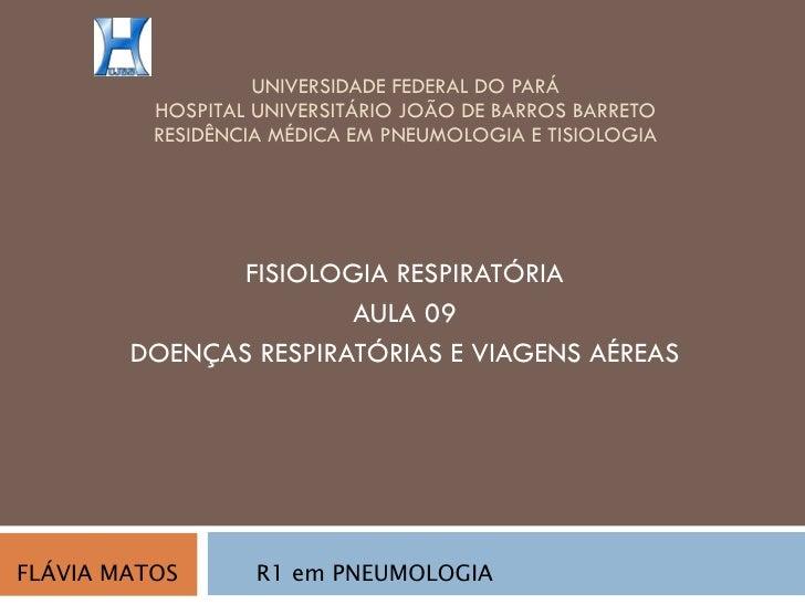 UNIVERSIDADE FEDERAL DO PARÁ HOSPITAL UNIVERSITÁRIO JOÃO DE BARROS BARRETO RESIDÊNCIA MÉDICA EM PNEUMOLOGIA E TISIOLOGIA F...