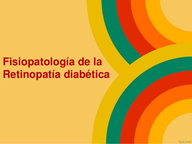 Fisiopatología de la Retinopatía diabética