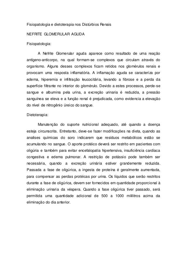 Fisiopatologia e dietoterapia nos Distúrbios Renais  NEFRITE GLOMERULAR AGUDA  Fisiopatologia:  A Nefrite Glomerular aguda...