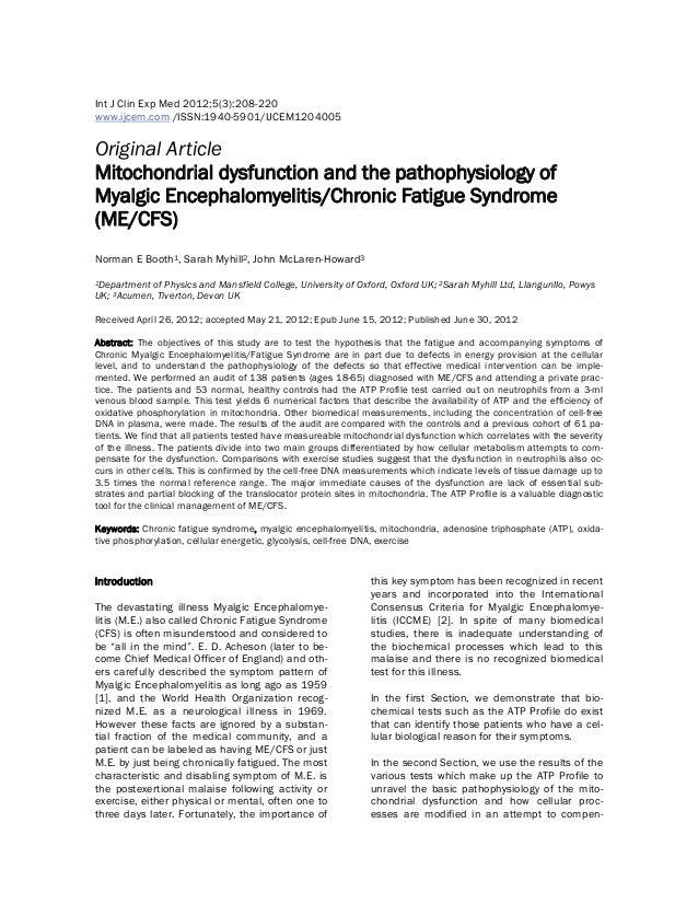 Introduction The devastating illness Myalgic Encephalomye- litis (M.E.) also called Chronic Fatigue Syndrome (CFS) is ofte...