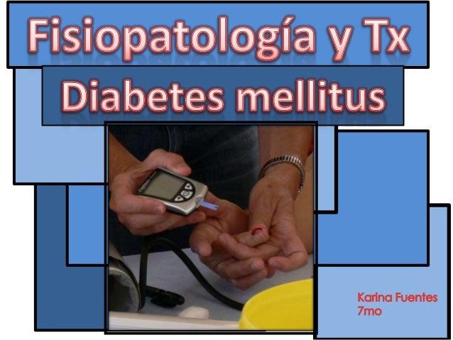Fisiopato y tx diabetes mellitus