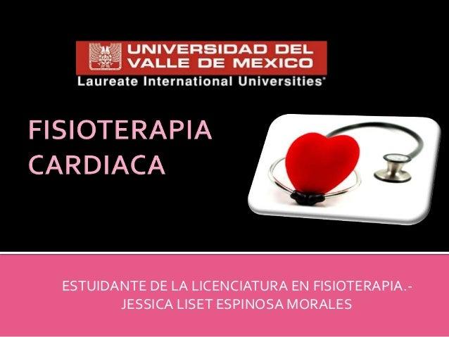 UNIVERSIDAD DELVALLE DE MEXICO ESTUIDANTE DE LA LICENCIATURA EN FISIOTERAPIA.- JESSICA LISET ESPINOSA MORALES