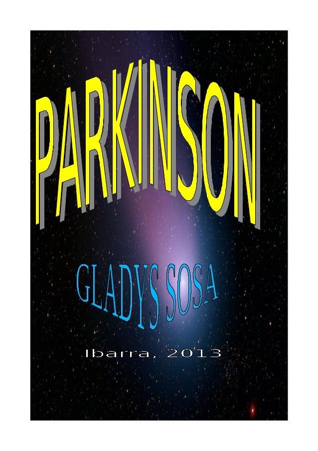 ParkinsonIbarra, 2013PARKINSON1La enfermedad de Parkinson (EP), también denominada Parkinsonismo idiopático oparálisis agi...