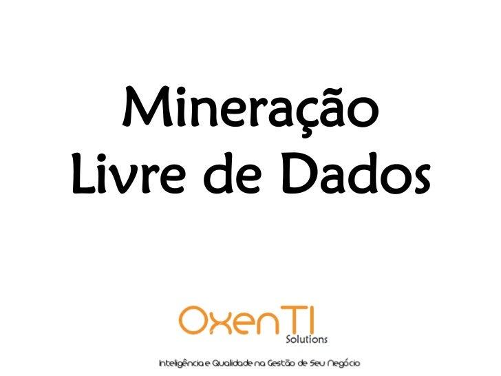 Mineração Livre de Dados