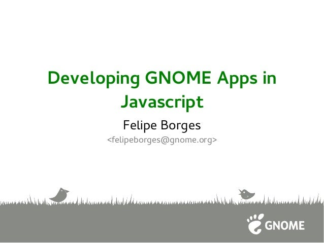 Developing GNOME Apps in Javascript