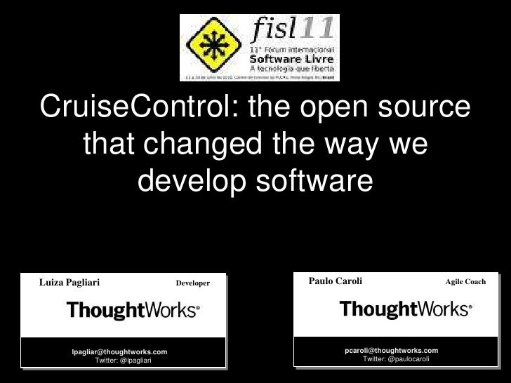 FISL 2010: CruiseControl: the open source that changed the way we develop software