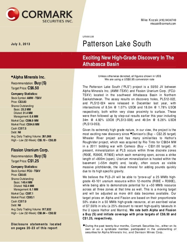Mike Kozak (416) 943-6749 mkozak@cormark.com URANIUM July 3, 2013 Patterson Lake South Exciting New High-Grade Discovery I...