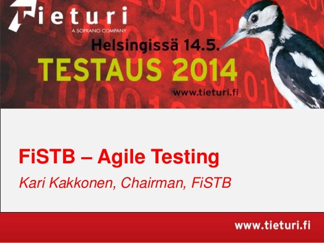 FiSTB – Agile Testing Kari Kakkonen, Chairman, FiSTB