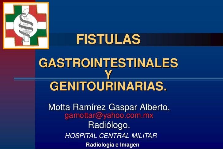 Fistulas genitourinarias y gastrointestinales
