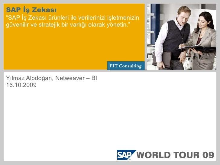 """SAP İş Zekası """"SAP İş Zekası ürünleri ile verilerinizi işletmenizin güvenilir ve stratejik bir varlığı olarak yönetin."""" Yı..."""