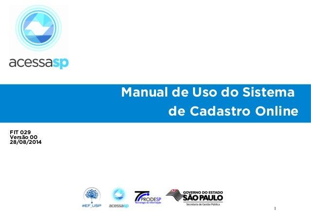 1 Manual de Uso do Sistema de Cadastro Online FIT 029 Versão 00 28/08/2014