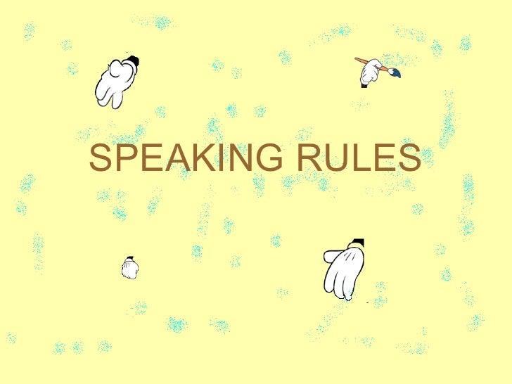 SPEAKING RULES