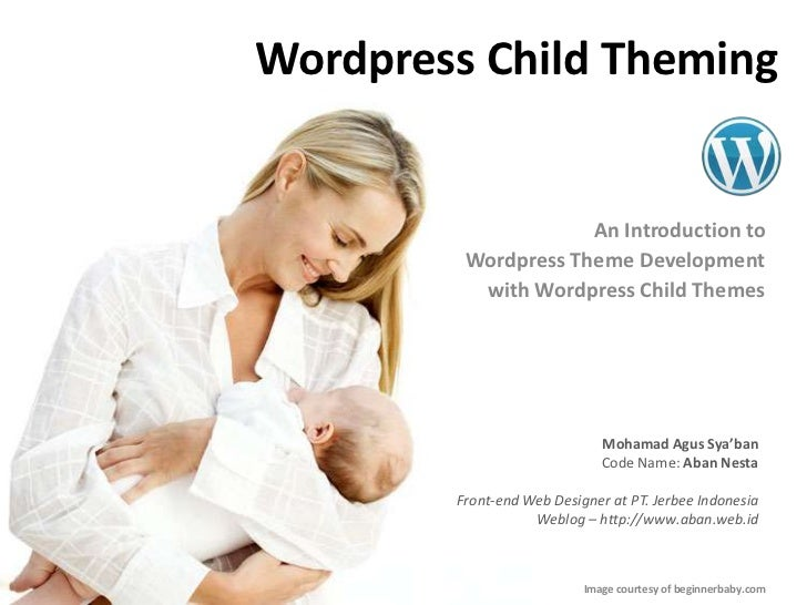 Wordpress Child Theming<br />An Introduction to <br />Wordpress Theme Development <br />with Wordpress Child Themes<br />M...
