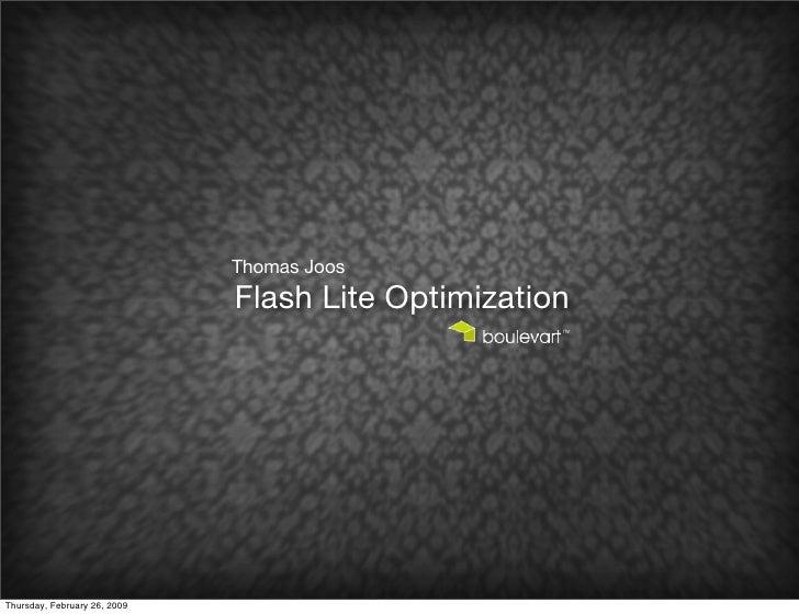 Thomas Joos                               Flash Lite Optimization     Thursday, February 26, 2009