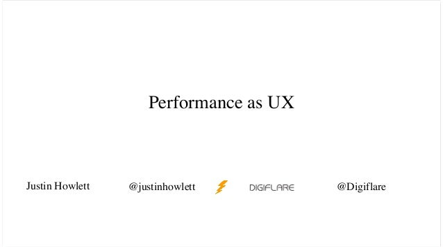 Performance as UX with Justin Howlett