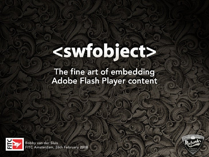 SWFObject 2: The fine art of embedding Adobe Flash Player content