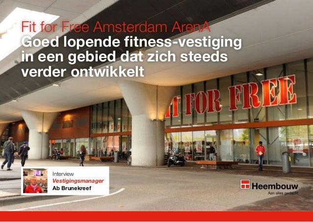 Fit for Free Amsterdam ArenA Goed lopende fitness-vestiging in een gebied dat zich steeds verder ontwikkelt  Interview Ves...