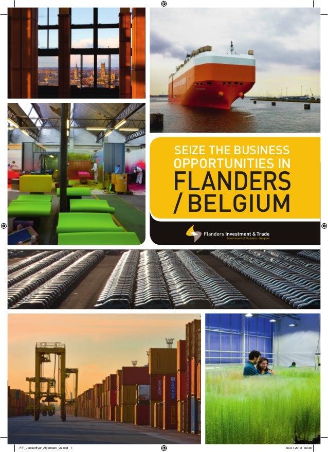 SEIZE THE BUSINESS OPPORTUNITIES IN FLANDERS /BELGIUM FIT_Landenflyer_Algemeen_v6.indd 1 03-07-2013 09:36