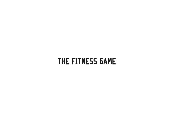 The Fitness Game