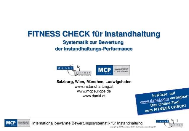 FITNESS CHECK für Instandhaltung                Systematik zur Bewertung             der Instandhaltungs-Performance      ...