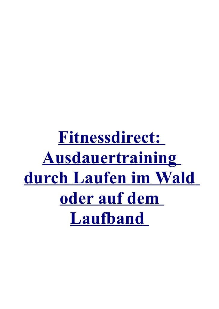 Fitnessdirect:  Ausdauertrainingdurch Laufen im Wald    oder auf dem     Laufband