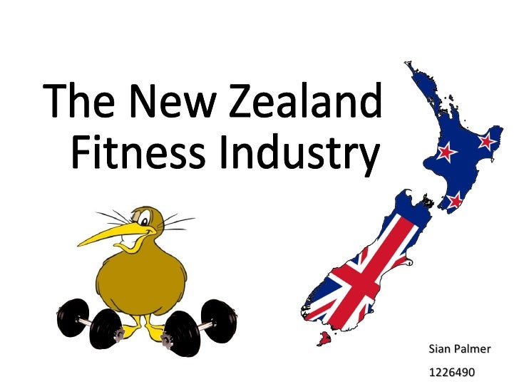 The New Zealand Fitness Industry  Sian Palmer 1226490