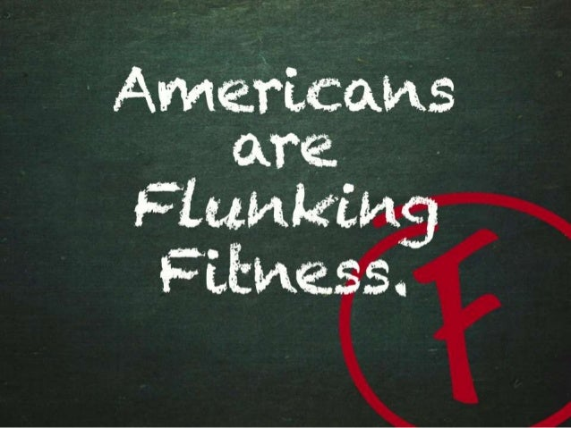 Americans are Flunking Fitness