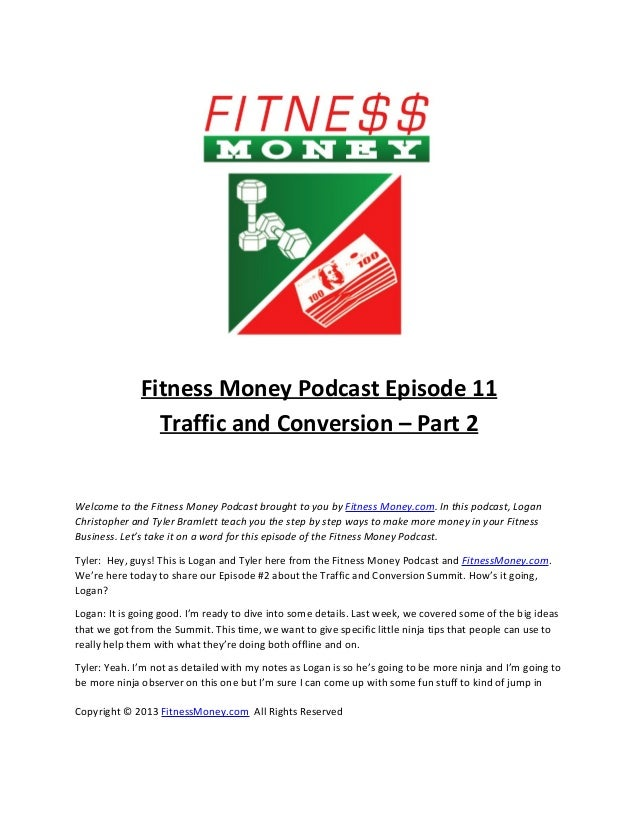 Fitness Money Podcast Episode 11                Traffic and Conversion – Part 2Welcome to the Fitness Money Podcast brough...