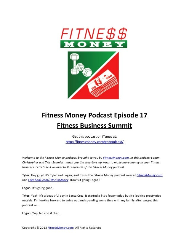 Fitness Money Podcast Episode 17                    Fitness Business Summit                                      Get this ...