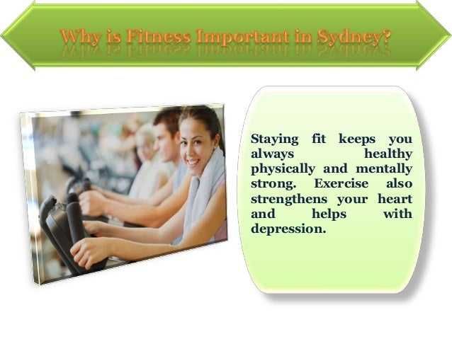 Staying fit keeps youalways          healthyphysically and mentallystrong. Exercise alsostrengthens your heartand       he...