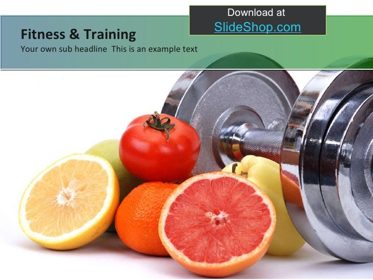 Download at  SlideShop.com Your own sub headline  This is an example text Fitness & Training