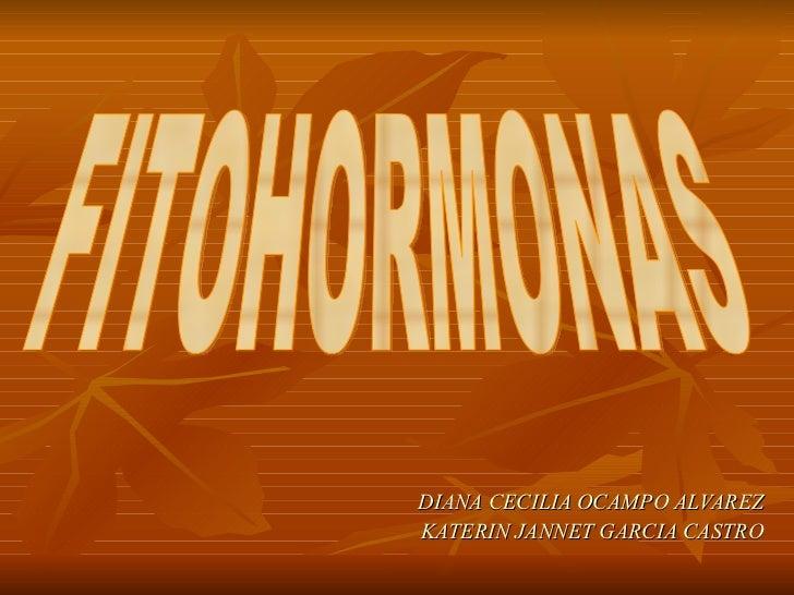 DIANA CECILIA OCAMPO ALVAREZ KATERIN JANNET GARCIA CASTRO FITOHORMONAS