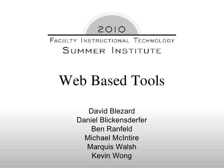 David Blezard Daniel Blickensderfer Ben Ranfeld Michael McIntire Marquis Walsh Kevin Wong Web Based Tools
