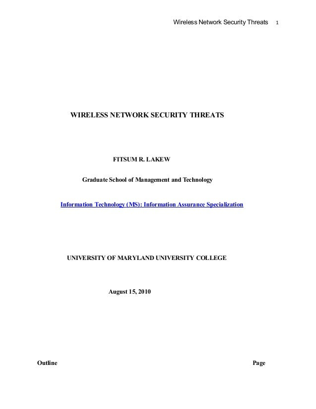 Wireless Network Security Threats 1 WIRELESS NETWORK SECURITY THREATS FITSUM R. LAKEW Graduate School of Management and Te...