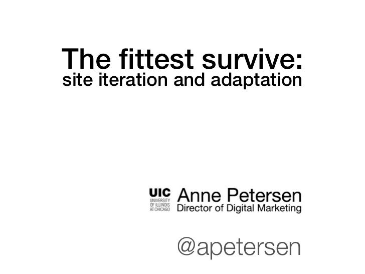 The fittest survive:site iteration and adaptation             @apetersen