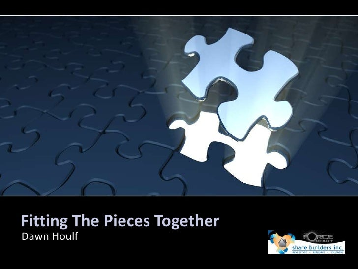 Fitting The Pieces Together<br />Dawn Houlf<br />