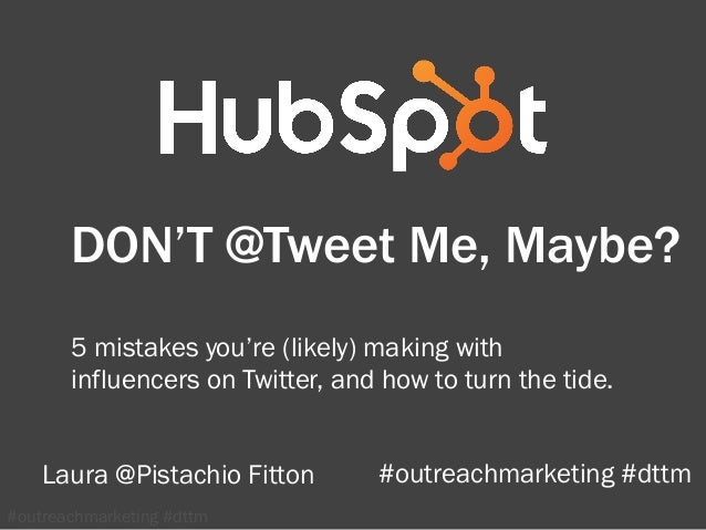 DON'T @Tweet Me, Maybe: 5 mistakes you're (likely) making with influencers on Twitter, and how to turn the tide.