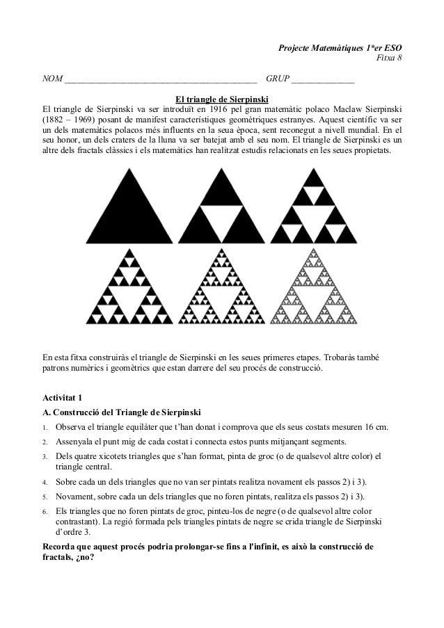 Projecte Matemàtiques 1*er ESO Fitxa 8 NOM ___________________________________________ GRUP ______________ El triangle de ...