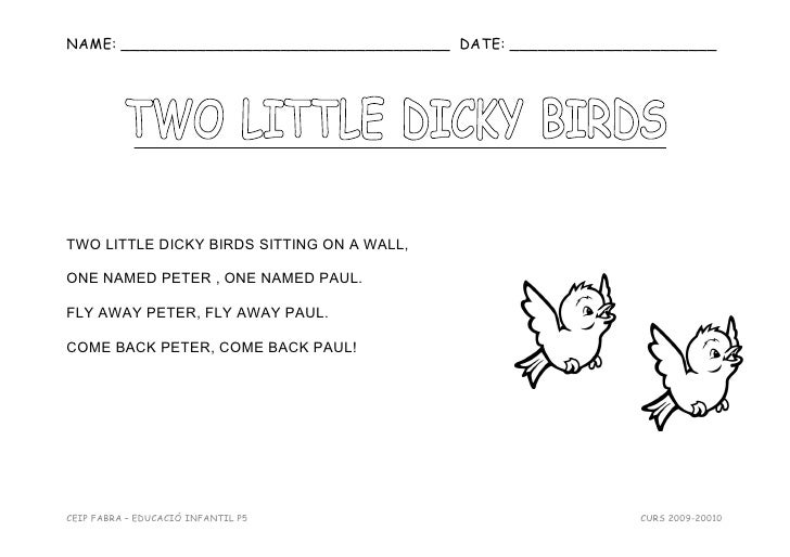 NAME: ___________________________________ DATE: ______________________TWO LITTLE DICKY BIRDS SITTING ON A WALL,ONE NAMED P...